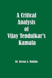A Critical Analysis of Vijay Tendulkar's Kamala