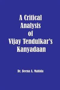 A Critical Analysis of Vijay Tendulkar's Kanyadaan