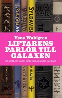 Liftarens parlör till galaxen : en berättelse om 101 språk som egentligen inte finns