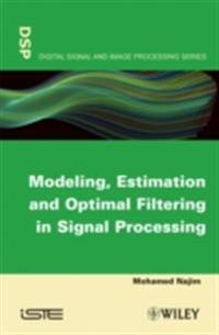 Modeling, Estimation and Optimal Filtration in Signal Processing