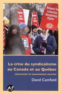 La crise du syndicalisme au Canada et au Quebec