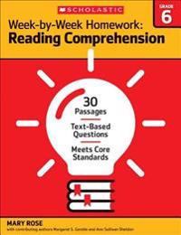 Week-By-Week Homework: Reading Comprehension Grade 6: 30 Passages - Text-Based Questions - Meets Core Standards