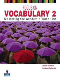 Focus on Vocabulary 2: Mastering the Academic Word List