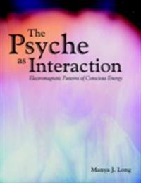 Psyche As Interaction: Electromagnetic Patterns of Conscious Energy