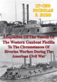 Adaptation Of The Vessels Of The Western Gunboat Flotilla To The Circumstances Of Riverine Warfare