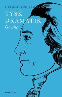 Tysk dramatik : Goethe