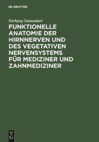 Funktionelle Anatomie der Hirnnerven und des vegetativen Nervensystems fur Mediziner und Zahnmediziner