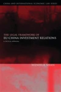 Legal Framework of EU-China Investment Relations