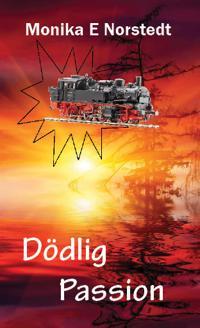 Dödlig passion - Monika E. Norstedt pdf epub