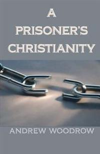 A Prisoner's Christianity