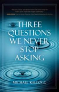 Three Questions We Never Stop Asking
