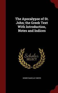 The Apocalypse of St. John; The Greek Text with Introduction, Notes and Indices