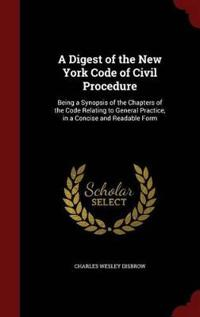 A Digest of the New York Code of Civil Procedure