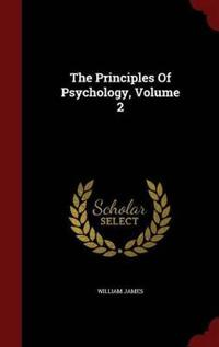 The Principles of Psychology; Volume 2