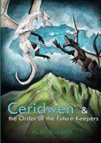 Ceridwen and the Order of the Future Keepers