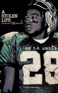 A Stolen Life: The Terrance TK Kelly Story
