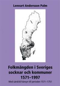 Folkmängden i Sveriges socknar och kommuner 1571-1997 : med särskild hänsyn till perioden 1571-1751