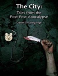 City: Tales from the Post-Post-Apocalypse
