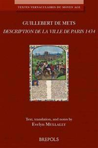 La Description de Paris 1434: Medieval French Text with English Translation