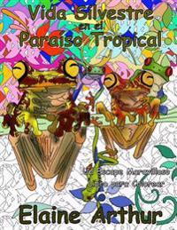 Vida Silvestre En El Paraiso Tropical