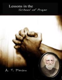 Lessons In the School of Prayer