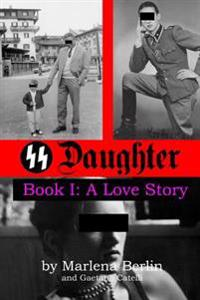 SS Daughter: A Love Story