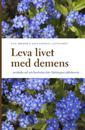 Leva livet med demens : praktiska råd och berättelser från Hattstugans äldreboende