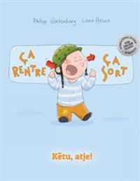 Ça Rentre, Ça Sort ! Këtu, Atje!: Un Livre d'Images Pour Les Enfants (Edition Bilingue Français-Albanais)