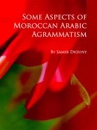 Some Aspects of Moroccan Arabic Agrammatism