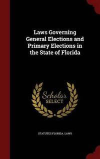 Laws Governing General Elections and Primary Elections in the State of Florida