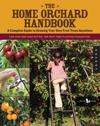 The Home Orchard Handbook