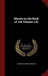 Morals on the Book of Job Volume V.21