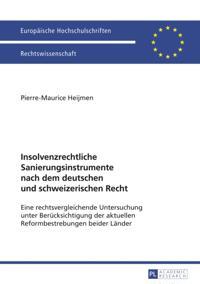 Insolvenzrechtliche Sanierungsinstrumente nach dem deutschen und schweizerischen Recht