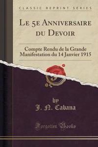 """Le 5e Anniversaire Du """"Devoir"""""""