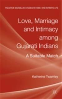 Love, Marriage and Intimacy among Gujarati Indians