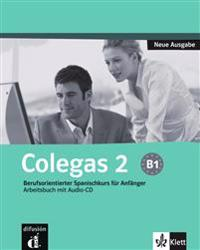 Colegas 2. Neubearbeitung. Arbeitsbuch inkl. Audio-CD