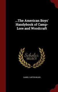 ...the American Boys' Handybook of Camp-Lore and Woodcraft