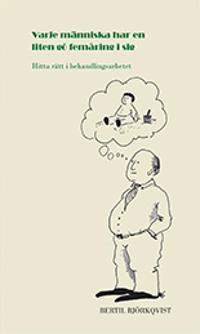 Varje människa har en liten gó femåring i sig : hitta rätt i behandlingsarbetet