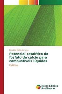 Potencial Catalitico Do Fosfato de Calcio Para Combustiveis Liquidos