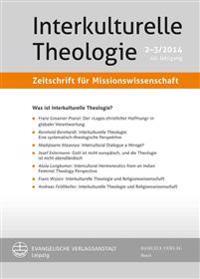 Interkulturelle Theologie. Zeitschrift Fur Missionswissenschaft 40 (2014) 2-3 (Zmiss)