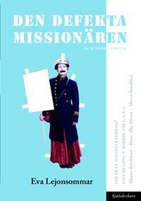 Den defekta missionären : och andra försök