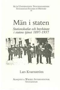 Män i staten : stationskarlar och brevbärare i statens tjänst, 1897-1937