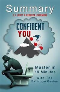 A 19-Minute Summary of Confident You: An Introvert's Guide to Success in Life and Business