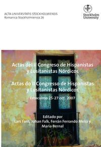 Actas del 2. Congreso de hispanistas y lusitanistas nórdicos : Estocolmo, 25-27 de octubre de 2007