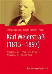 Karl Weierstraß (1815-1897): Aspekte Seines Lebens Und Werkes - Aspects of His Life and Work