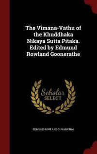 The Vimana-Vathu of the Khuddhaka Nikaya Sutta Pitaka. Edited by Edmund Rowland Goonerathe