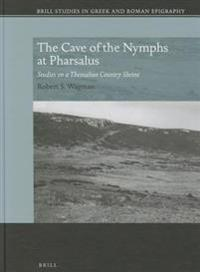 The Cave of the Nymphs at Pharsalus: Studies on a Thessalian Country Shrine