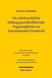 Die Arbeitsrechtliche Stellung Geschaftsfuhrender Organmitglieder Im Internationalen Privatrecht
