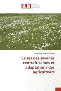 Crises Des Savanes Centrafricaines Et Adaptations Des Agriculteurs