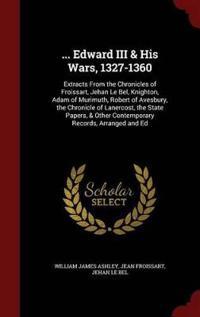 ... Edward III & His Wars, 1327-1360